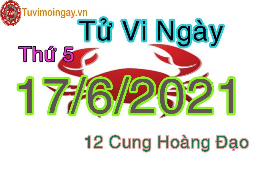 Tử vi ngày 17/6/2021 thứ 5 của 12 cung hoàng đạo