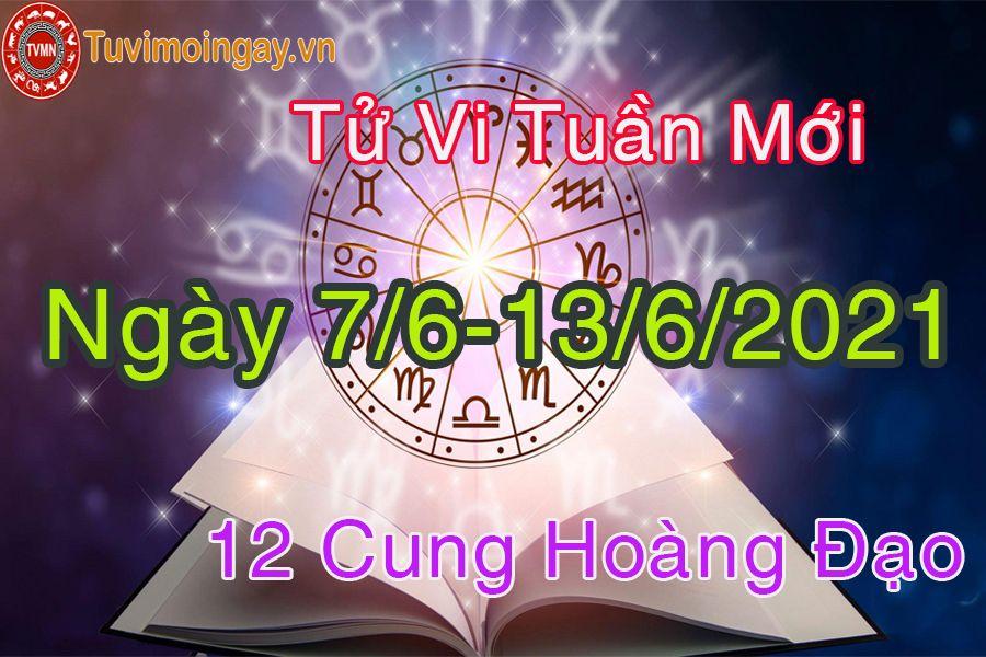 Tử vi tuần mới của 12 cung hoàng đạo từ ngày 7/6 đến 13/6/2021
